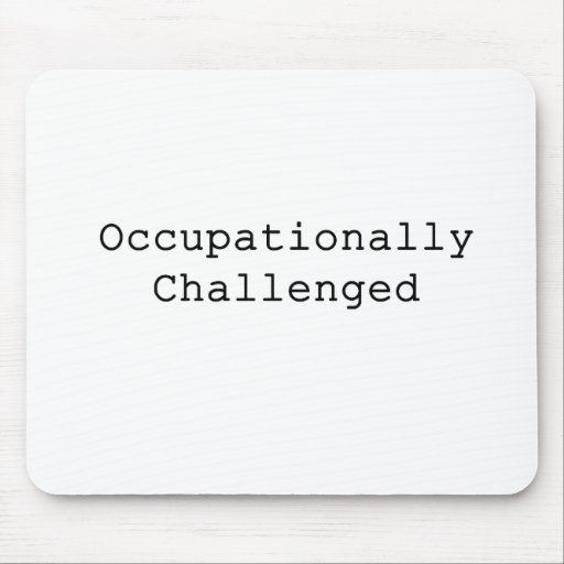 Occupationally Challenged Mouse Pad