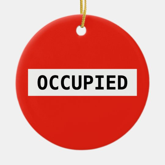 Occupied no entry traffic sign ornament for Occupied bathroom sign