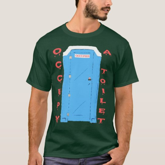 Occupy A Toilet T-Shirt