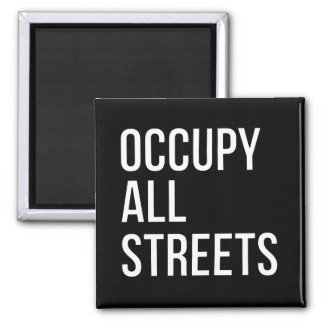 Occupy All Streets Magnet