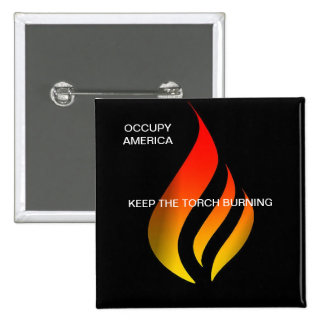 OCCUPY AMERICA KEEP THE TORCH BURNING PINBACK BUTTON