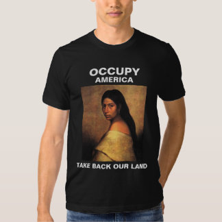 OCCUPY AMERICA TAKE BACK OUR LAND T-SHIRT