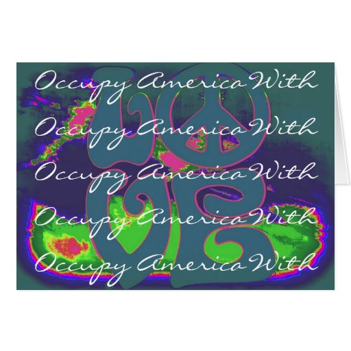 occupy america with love greeting card