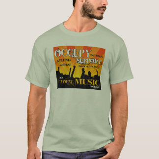 Occupy and Support Local Music T-Shirt