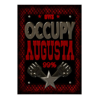 Occupy Augusta OWS protest 99 strong poster