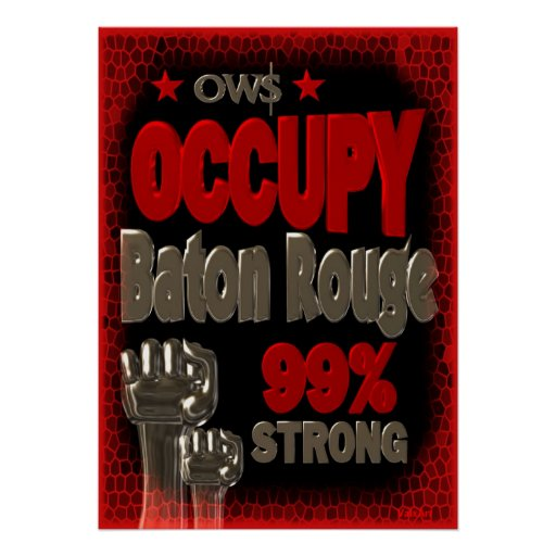 Occupy Baton Rouge OWS protest 99 strong poster