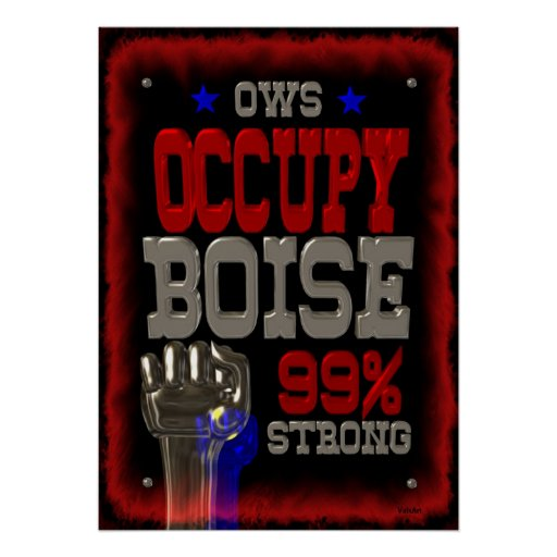 Occupy Boise OWS protest 99 strong poster