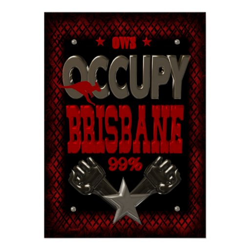 Occupy Brisbane OWS protest 99 strong poster