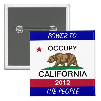 OCCUPY CALIFORNIA POWER TO THE PEOPLE PINBACK BUTTON