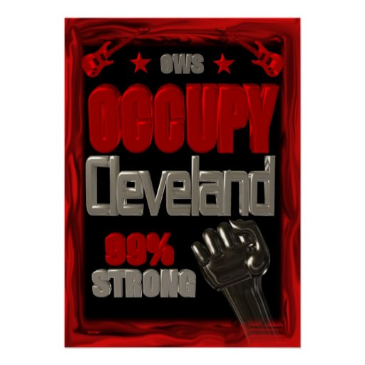 Occupy Cleveland OWS protest 99 percent strong Poster
