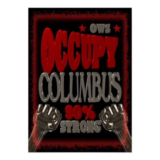 Occupy Columbus OWS protest 99 percent strong Posters