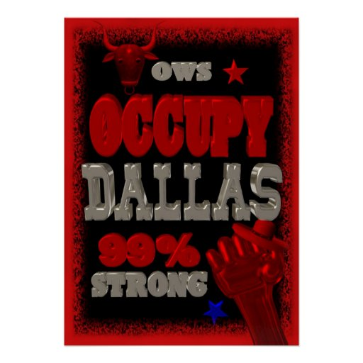 Occupy Dallas OWS protest 99 percent strong poster