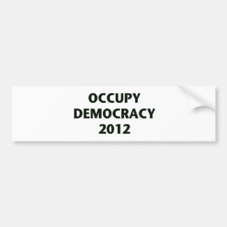 Occupy Democracy 2012 Car Bumper Sticker