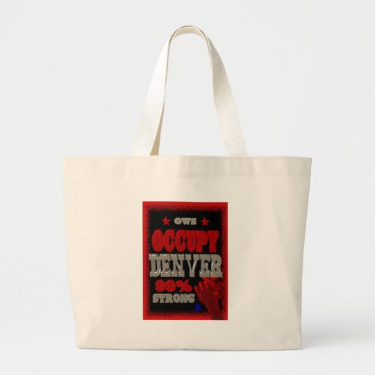 Occupy Denver OWS protest 99 percent strong Large Tote Bag
