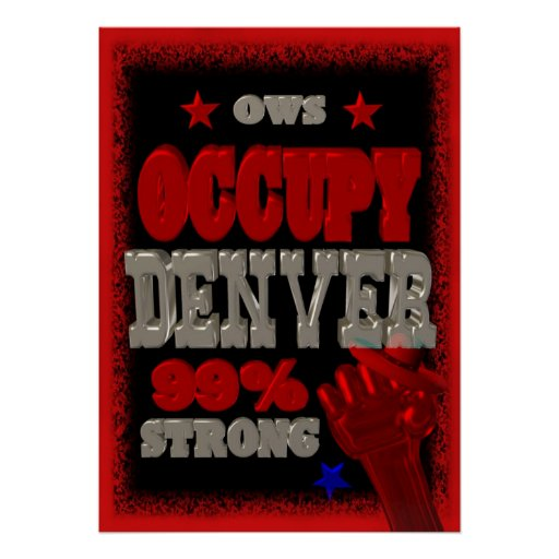 Occupy Denver OWS protest 99 percent strong Posters