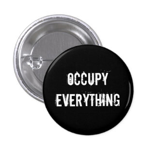 """OCCUPY EVERYTHING"" button"