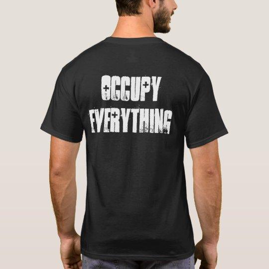 Occupy Everything (TShirt) T-Shirt