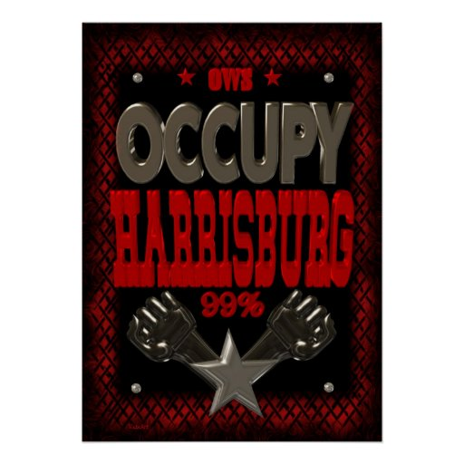 Occupy Harrisburg OWS protest 99 strong poster