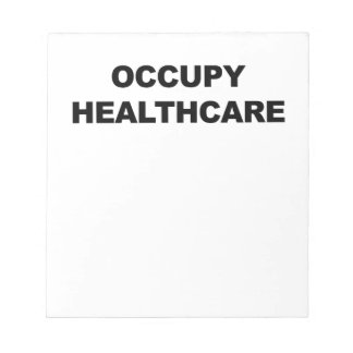 OCCUPY HEALTHCARE NOTEPAD