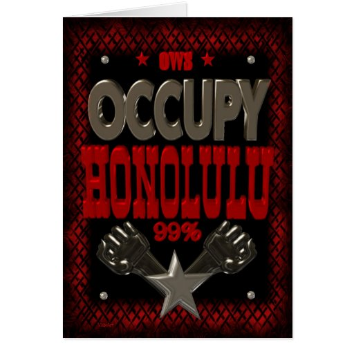 Occupy Honolulu OWS protest 99 percent strong Card