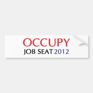 Occupy Job Seat 2012 Bumper Sticker Car Bumper Sticker
