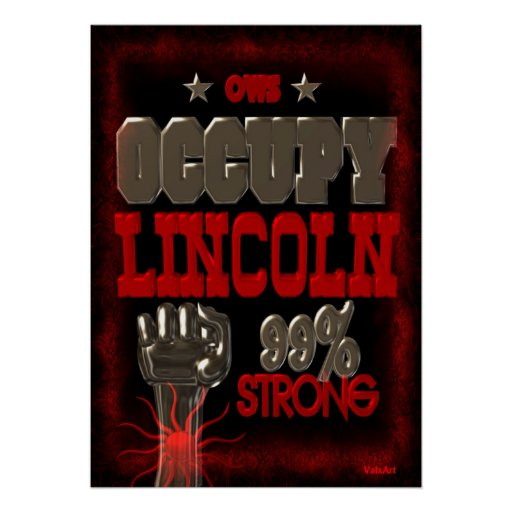 Occupy  Lincoln OWS protest 99 strong poster