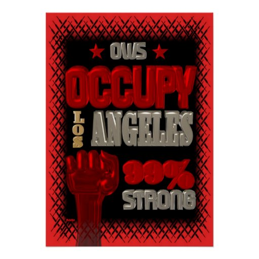 Occupy Los Angeles OWS protest 99 strong poster