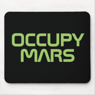 """""""OCCUPY MARS"""" MOUSE PAD"""