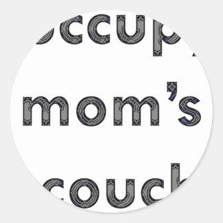 Occupy Mom's Couch Classic Round Sticker