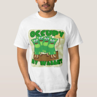 Occupy My Wallet! T-Shirt
