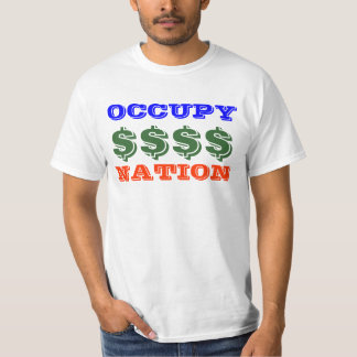 Occupy Nation , Occupy Wall street. T-Shirt