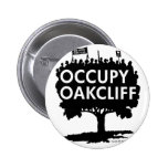 Occupy Oak Cliff - Show your pride! Pinback Buttons