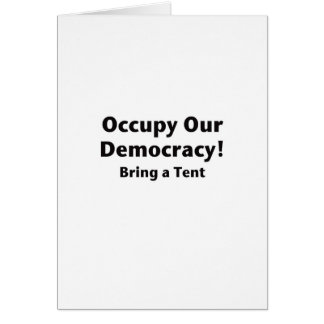 Occupy Our Democracy! Bring a Tent Card