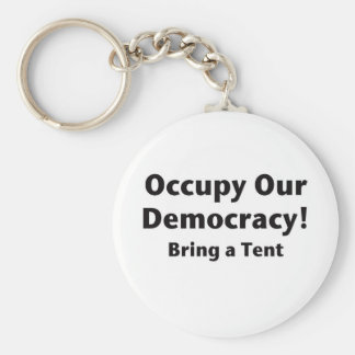 Occupy Our Democracy! Bring a Tent Keychain