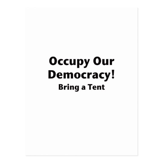 Occupy Our Democracy! Bring a Tent Postcard