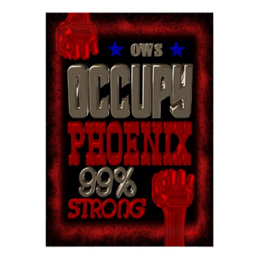 Occupy Phoenix  OWS protest 99 percent strong Print