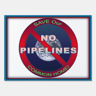 """Occupy Planet Earth """"NO Pipelines"""" Yard Sign"""