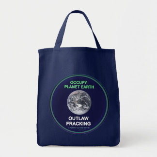 """Occupy Planet Earth"""" Outlaw Fracking Grocery Tote"""