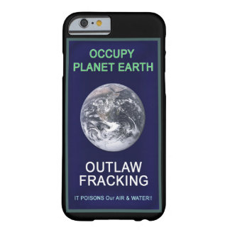 Occupy Planet Earth: Outlaw Fracking IPhone Case