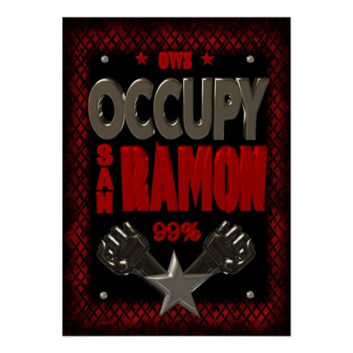 Occupy San Ramon OWS protest 99 strong poster