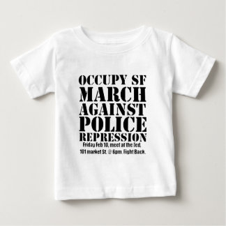 Occupy SF March against Police Repression Flyer Baby T-Shirt