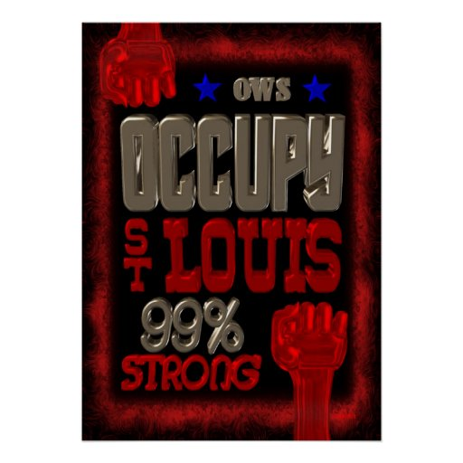Occupy St. Louis OWS protest 99 percent strong Poster