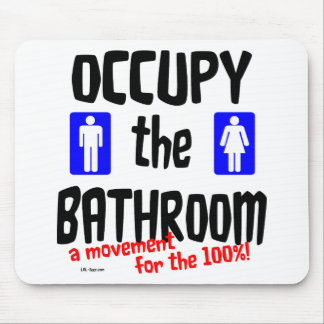 Occupy the Bathroom Mouse Pad