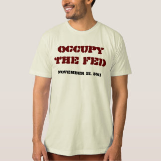 Occupy the Fed T-Shirt