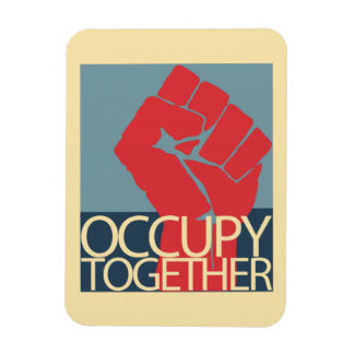 Occupy Together Protest Art Occupy Wall Street Magnet