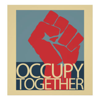 Occupy Together Protest Art Occupy Wall Street Poster