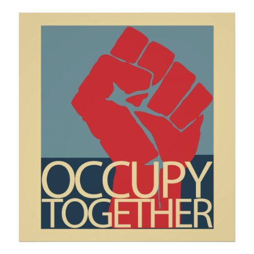 Occupy Together Protest Art Occupy Wall Street Posters