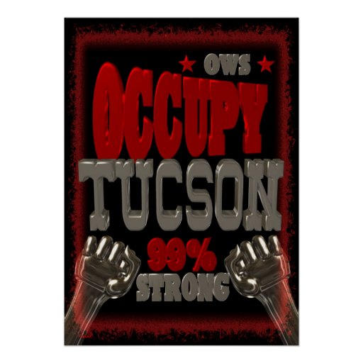 Occupy Tucson OWS protest 99 percent strong Posters