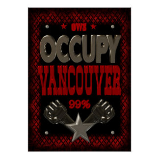 Occupy Vancouver OWS protest 99 strong poster