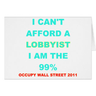 Occupy Wall Street I can't afford a lobbyist Card